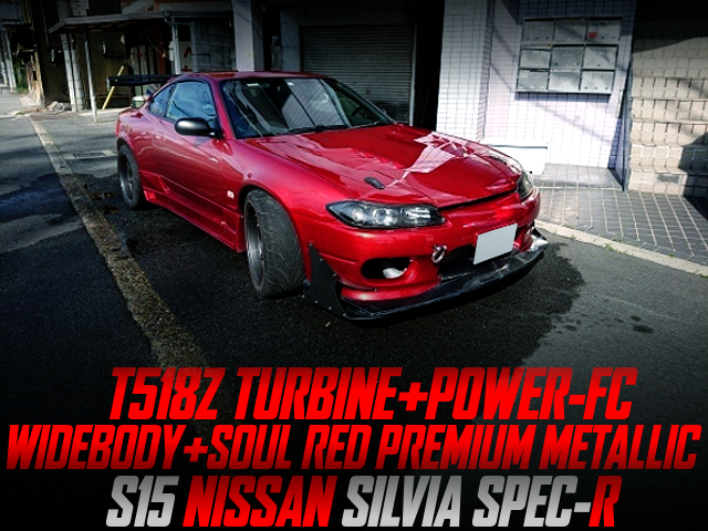 T518Z TURBINE AND POWER-FC INTO S15 SILVIA WIDEBODY TO SOUL RED PREMIUM COLOR.