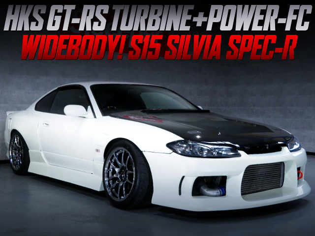 HKS GT-RS TURBO AND POWER-FC With S15 SILVIA SPEC-R WIDEBODY.