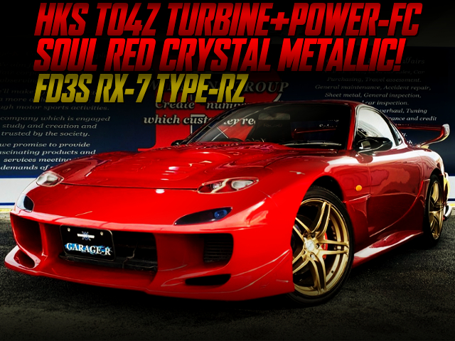 TO4Z TURBO And POWER FC With SOUL RED CRYSTAL METALLIC FD3S RX-7 TYPE-RZ.