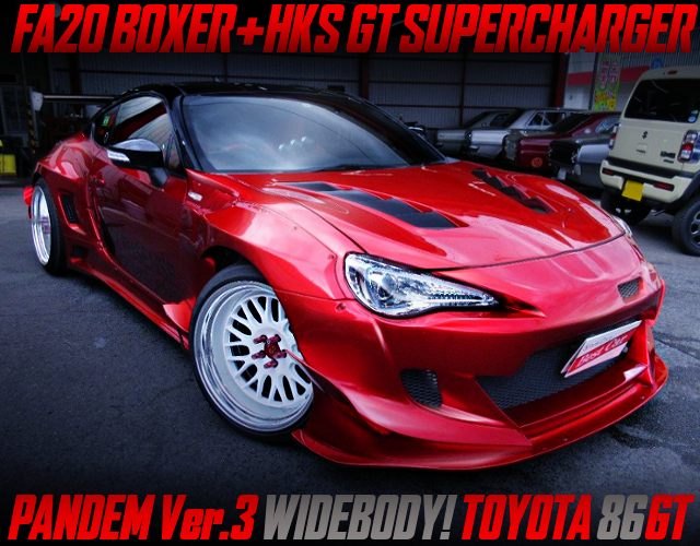 PANDEM VER.3 WIDE AND HKS SUPERCHARGED With TOYOTA 86GT RED METALLIC.