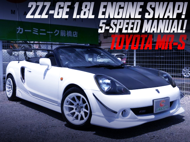 2ZZ-GE SWAP AND 5MT INTO ZZW30 TOYOTA MR-S WHITE.