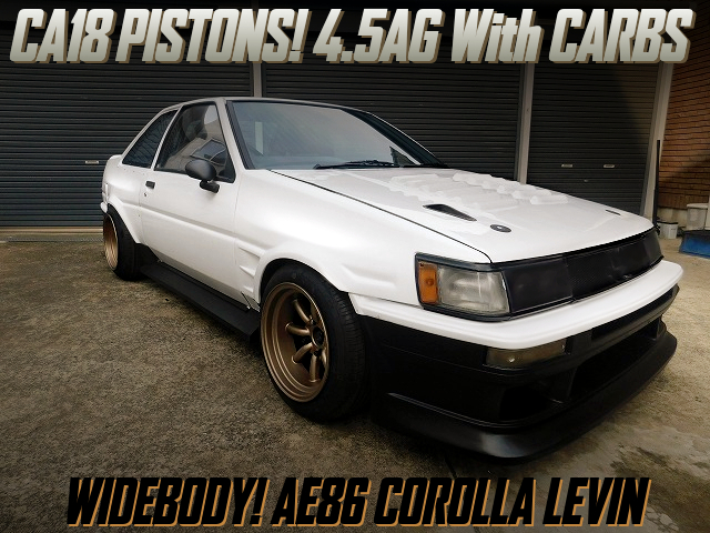 CA18 PISTONS INTO 4.5AG With CARBs OF AE86 LEVIN WIDEBODY.