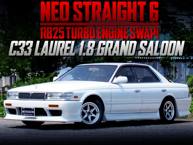 NEO STRAIGHT 6 RB25 TURBO AND 5MT INTO FC33 LAUREL GRAND SALOON.