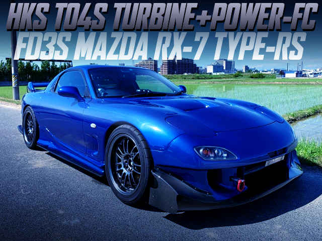 TO4S TURBINE AND POWER-FC WITH FD3S RX-7 TYPE-RS.