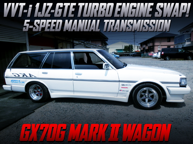 VVTi 1JZ TURBO AND 5MT INSTALLED TO GX70G MARK2 WAGON.