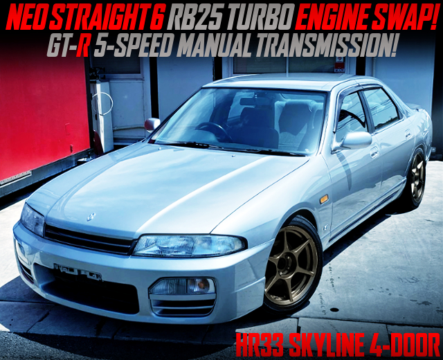 NEO6 RB25DET AND GT-R 5MT SWAPPED HR33 SKYLINE 4-DOOR SILVER.
