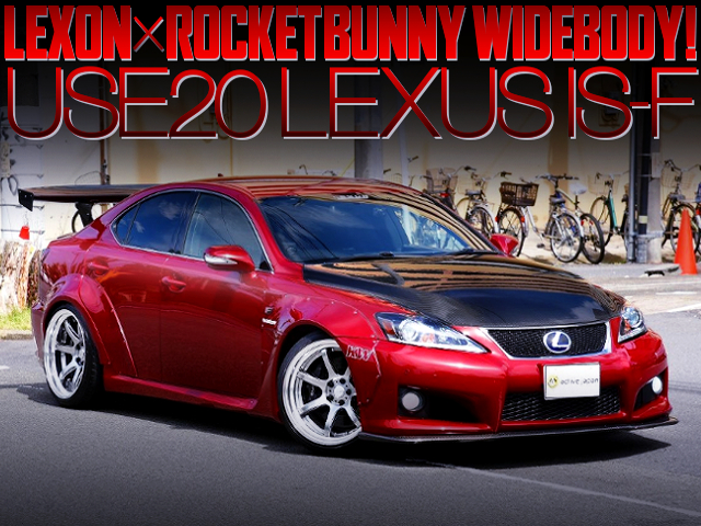 LEXON AND ROCKET BUNNY WIDEBODY INSTALLED TO USE20 LEXUS IS-F.
