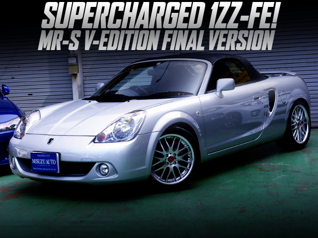 SUPERCHARGED 1ZZ-FE WITH MR-S V-EDITION FINAL VERSION.
