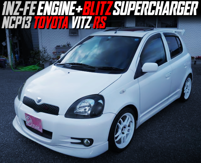 BLITZ SUPERCHARGED 1NZ-FE 1500cc With NCP13 VITZ RS.