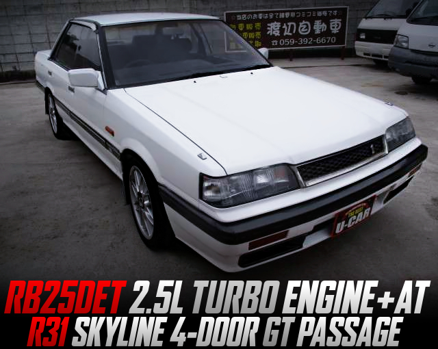RB25DET TURBO SWAP AND AT INTO R31 SKYLINE 4-DOOR GT PASSAGE.
