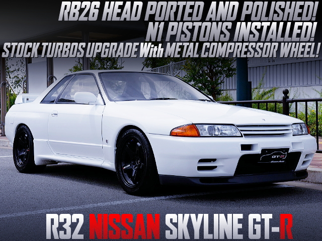 N1PISTONS AND METAL TURBOS INTO R32 GT-R WHITE.