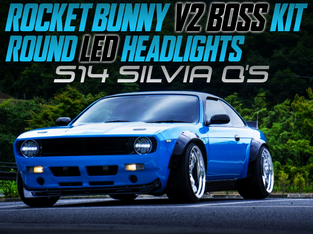 ROCKET BUNNY V2 BOSS KIT AND LED HEADLIGHTS INTO S14 SILVIA Qs LIGHT BLUE.