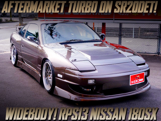 AFTERMARKET TURBO AND WIDEBODY With 180SX BROWN METALLIC.