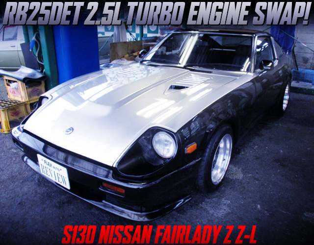 RB25DET TURBO SWAP AND 5MT With S130 FAIRLADY Z Z-L.