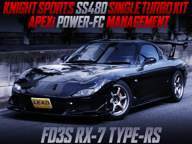 SS480 SINGLE TURBO AND POWER-FC INTO FD3S RX-7 TYPE-RS.