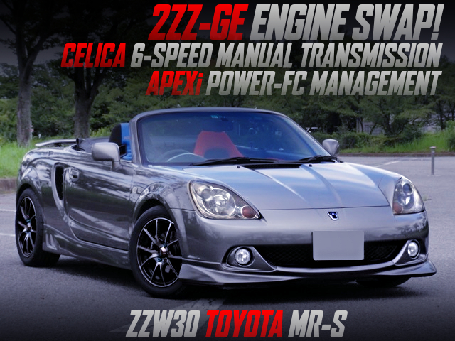 2ZZ-GE SWAP AND 6MT With TOYOTA MR-S GUN METALLIC.