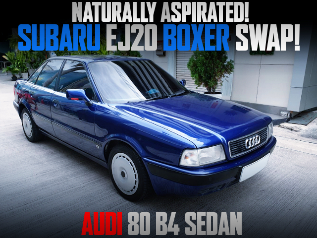 NATURALLY ASPIRATED EJ20 BOXER SWAPPED AUDI 80 B4 SEDAN.