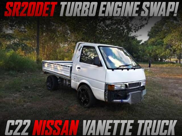 SR20DET TURBO SWAPPED C22 NISSAN VANETTE TRUCK.