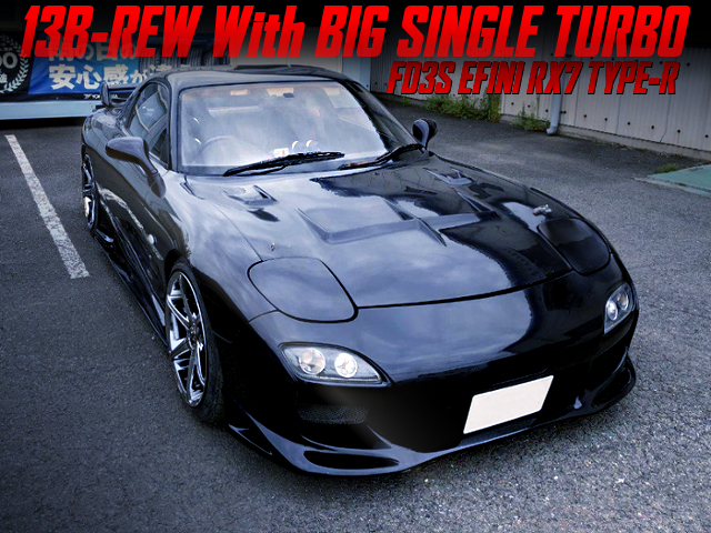 BIG SINGLE TURBO ON 13B-REW INTO FD3S EFINI RX-7 TYPE-R TO BLACK.