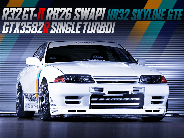 GREEDY BUILT OF RB26 AND GTX3582R SINGLE TURBO INTO HR32 SKYLINE GTE.