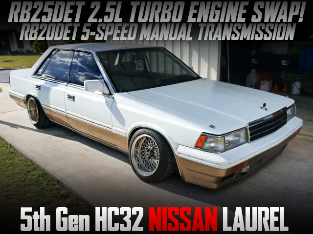 RB25DET 2.5-LITER TURBO SWAP AND RB20DET 5MT INTO HC32 LAUREL.