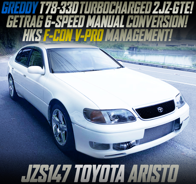 GREDDY T78-33D SINGLE TURBO AND GETRAG 6MT INTO JZS147 ARISTO.