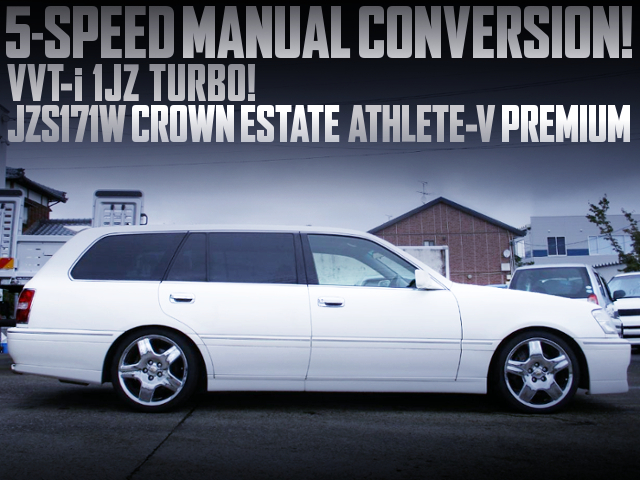 5MT CONVERSION OF JZS171W CROWN ESTATE ATHLETE-V PREMIUM.