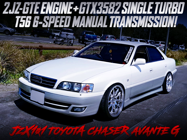 GTX3582 SINGLE TURBO ON 2JZ-GTE With T56 6MT SWAPPED JZX101 CHASER AVANTE G.