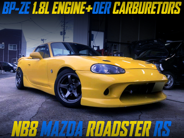 BP-ZE with OER CARBS INTO NB8 MAZDA ROADSTER RS YELLOW.