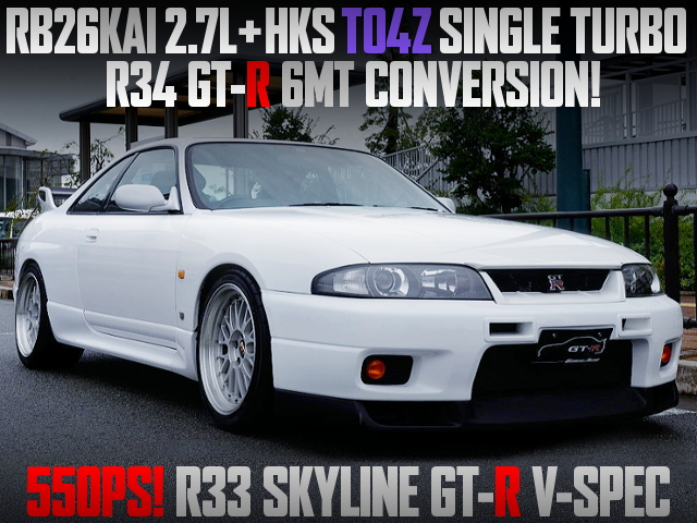 RB26 2700cc TO4Z SINGLE TURBO With 6MT INTO R33 GT-R V-SPEC.