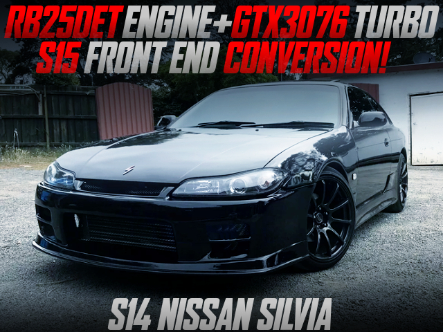 RB25DET AND GTX3076 TURBO SWAP S15 FRONT END TO S14 SILVIA.