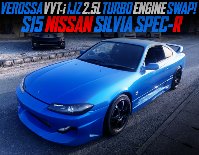2500cc VVT-i 1JZ-GTE TURBO ENGINE SWAP With 5MT INTO S15 SILVIA SPEC-R BLUE.