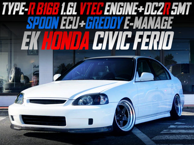 B16B VTEC With DC2R 5MT SPOON ECU E-MANAGE INTO EK HONDA CIVIC FERIO.