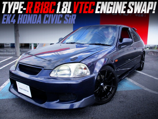 TYPE-R B18C SWAPPED EK4 CIVIC SiR.