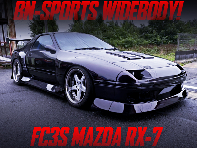 BN-SPORTS WIDEBODY OF FC3S RX-7.