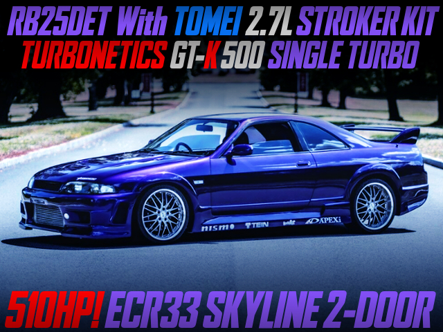 RB25DET 2.7L BUILT With GT-K 500 TURBO INTO ECR33 SKYLINE 2-DOOR.