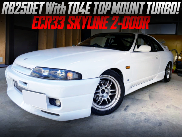 RB25DET With TO4E TOP MOUNT TURBO INTO ECR33 SKYLINE 2-DOOR.