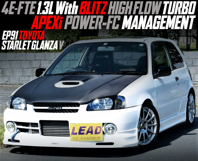 4E-FTE With BLITZ HIGH FLOW TURBO And POWER-FC INTO EP91 STARLET GLANZA-V.