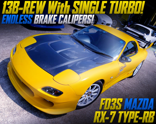 13B-REW With SINGLE TURBO INTO FD3S RX7 TYPE-RB YELLOW.