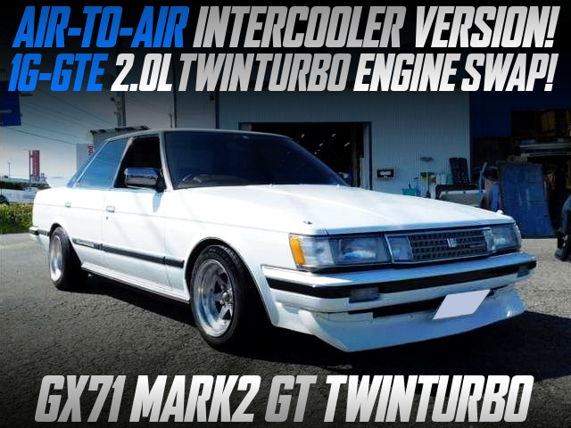AIR TO AIR INTERCOOLER ON 1G-GTE TWINTURBO SWAPPED GX71 MARK2 GT-TWINTURBO.