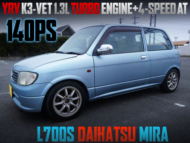 YRV K3-VET 1300cc TURBO ENGINE AND 4-SPEED AT INSTALLED TO L700S MIRA 3-DOOR.