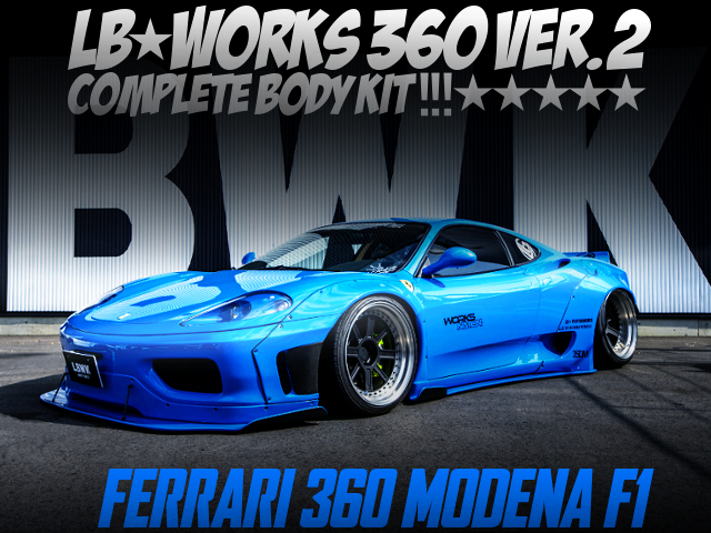 LB-WORKS VER.2 BODY KIY ONTO FERRARI 360 MODENA F1.