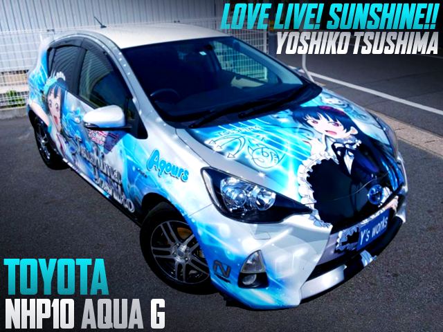NHP10 AQUA ITASHA FULLY WRAPPED With LOVE LIVE SUNSHINE Yoshiko Tsushima.