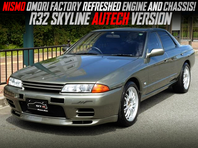 NISMO OMORI FACTORY REFRESHED R32 SKYLINE AUTECH VERSION.