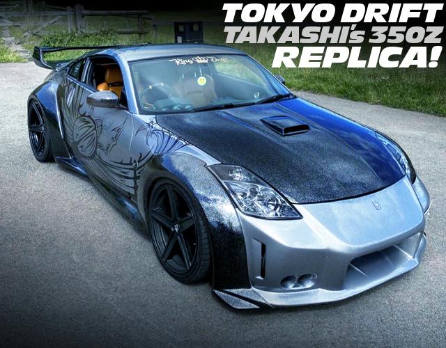 FAST FURIOUS TOKYO-DRIFT TAKASHI'S 350Z REPLICA.