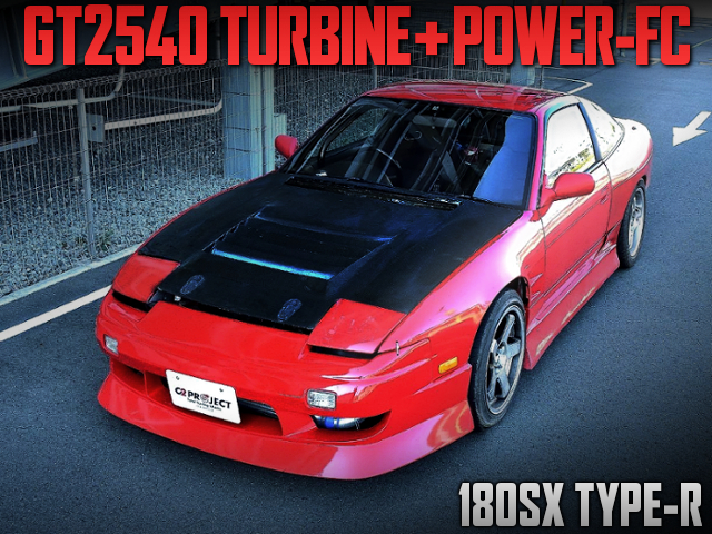 GT2540 TURBINE And POWER-FC INTO 180SX TYPE-R.