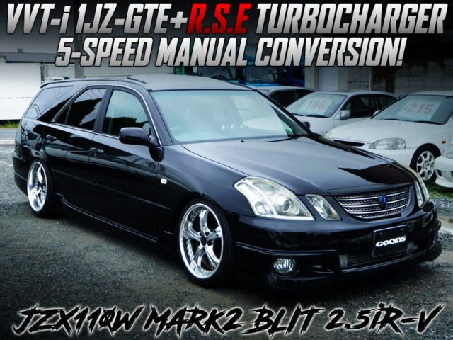 1JZ-GTE With RSE TURBO and 5MT INTO JZX110W MARK2 BLIT.