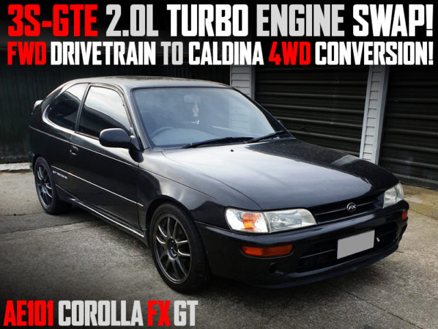 3S-GTE TURBO SWAP With 4WD CONVERSION INTO AE101 COROLLA FX GT.