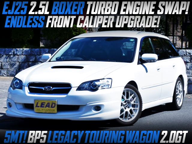 EJ25 TURBO SWAPPED BP5 LEGACY TOURING WAGON.