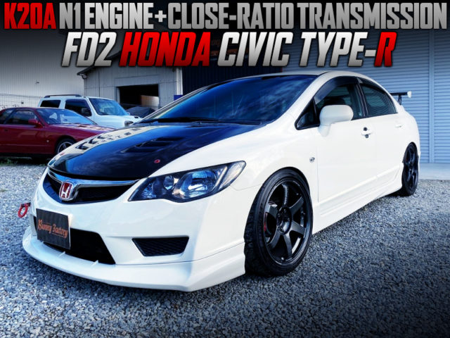 K20A N1 ENGINE and CLOSE-RATIO GEARBOX INTO FD2 CIVIC TYPE-R.